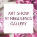 ART SHOW AT NEGULESCU FINE ART GALLERY